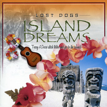 Lost Dogs ~ Island Dreams