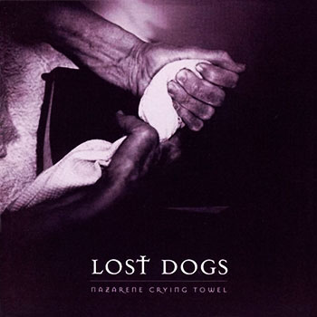 Lost Dogs ~ Nazarene Crying Towel