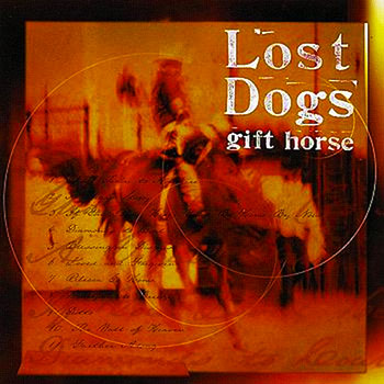 Lost Dogs ~ Gift Horse